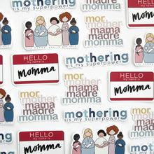 Load image into Gallery viewer, mothering is my superpower decal