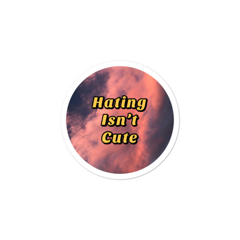 Hating Isn't Cute Sticker