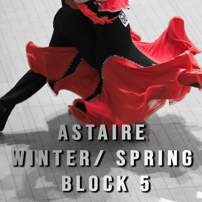 B5WS - Paso - 6th April -Astaire