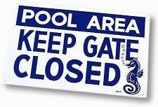 POOL AREA  KEEP GATE CLOSED - 90-105