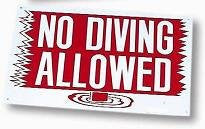 NO DIVING ALLOWED  12INX18IN - 90-113