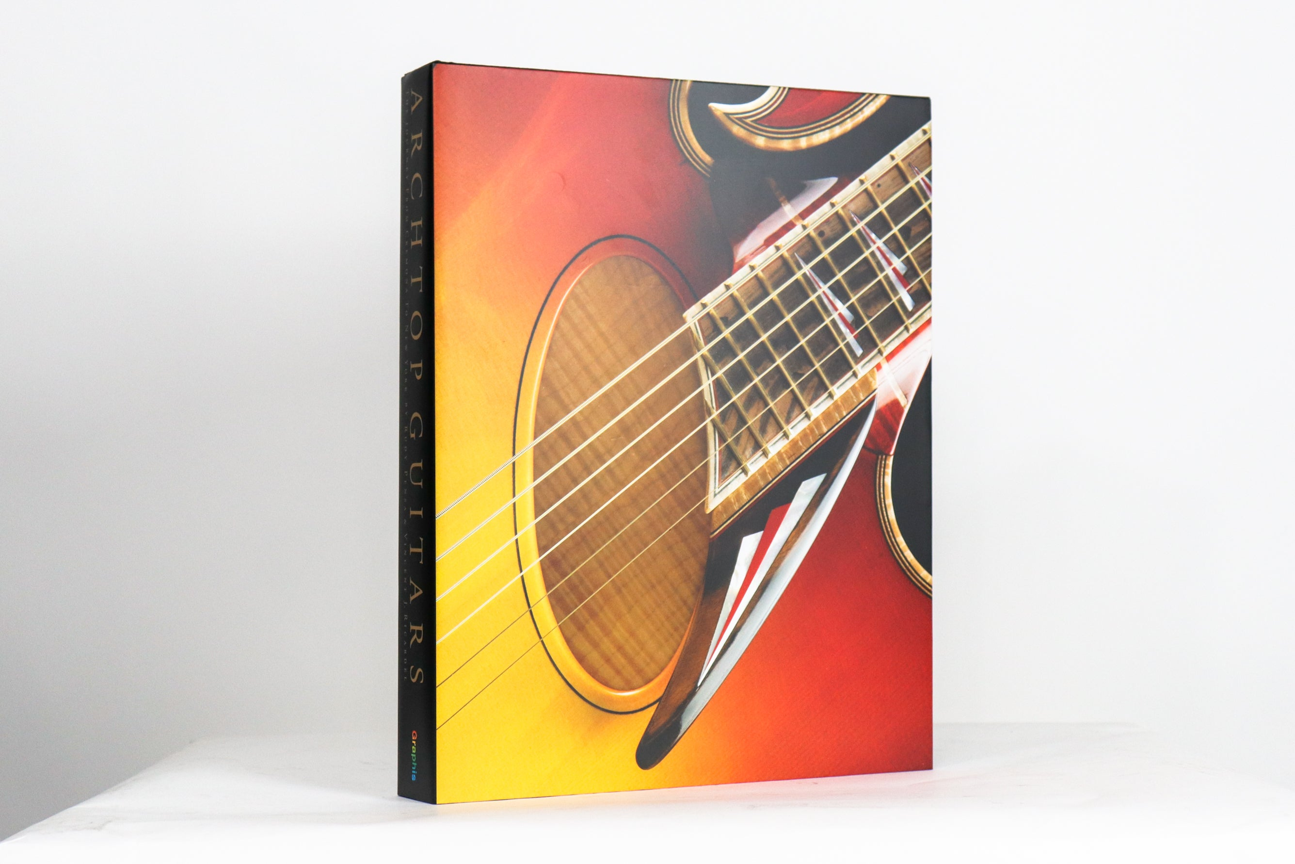 Archtop Guitars: The Journey from Cremona to New York by Rudy Pensa Deluxe Edition