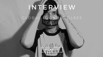 Interview with Global Looking Glass