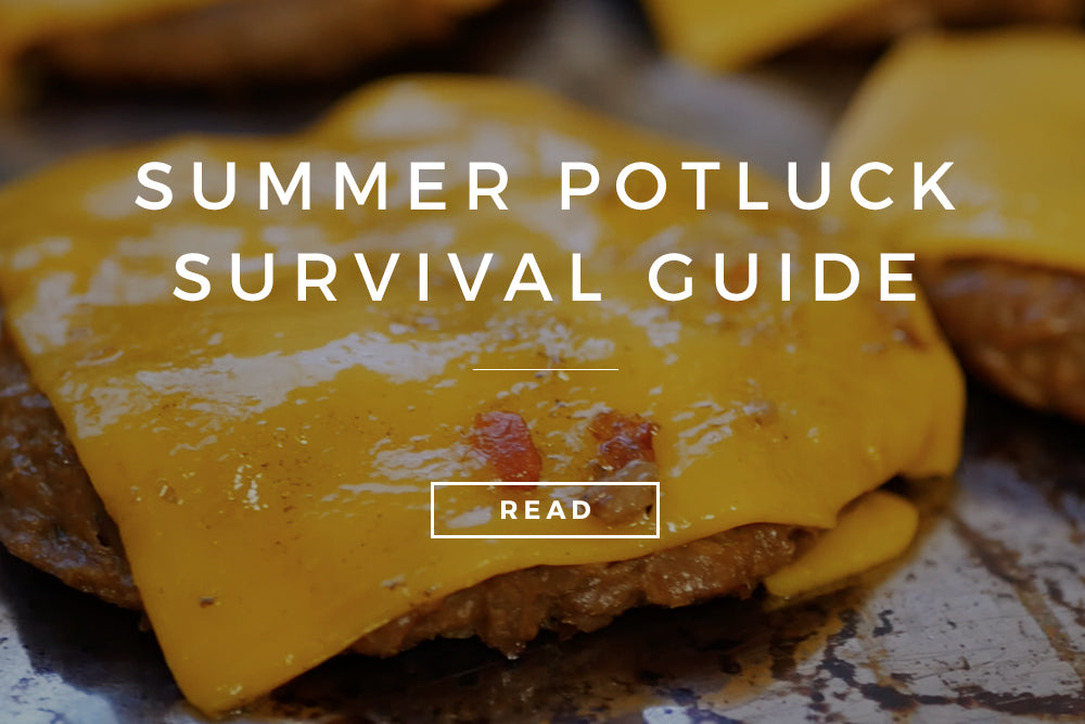 SUMMER POTLUCK SURVIVAL GUIDE