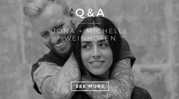 Q & A WITH JONA+MICHELLE WEINHOFEN