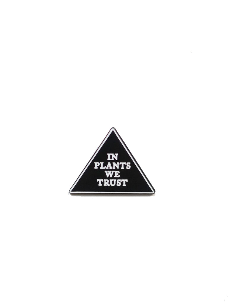 In Plants We Trust Pin
