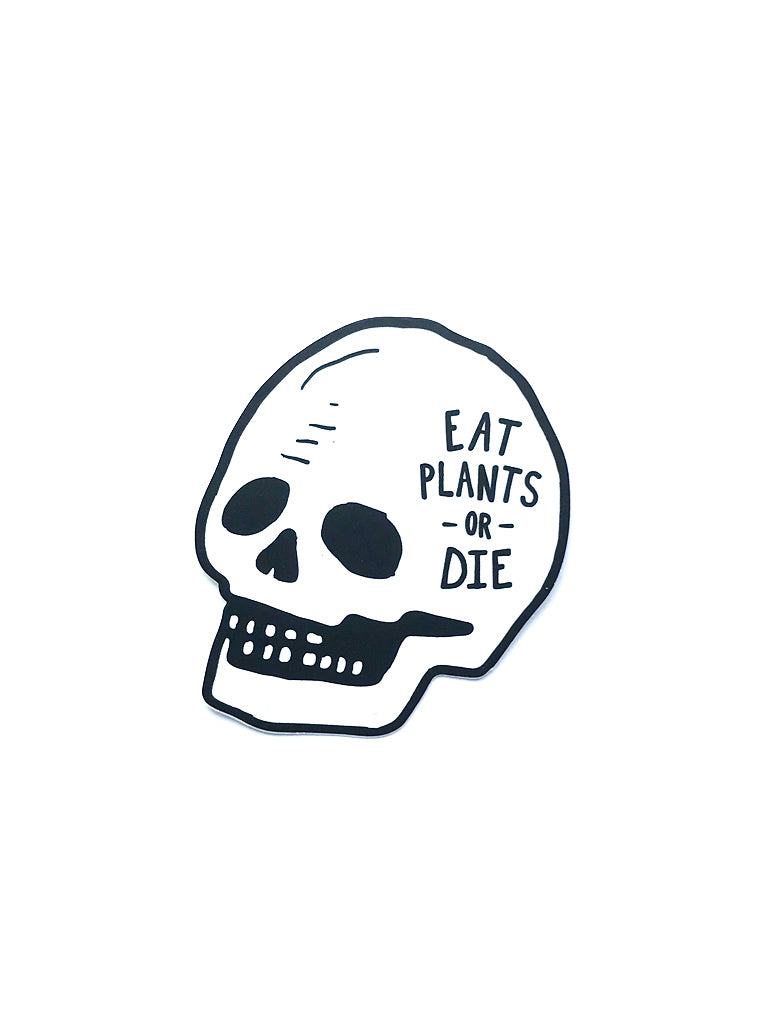 Eat Plants or Die Sticker