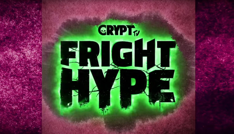 CRYPT TV - FRIGHT HYPE - FEATURED ARTWORK