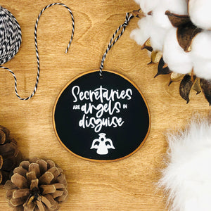 'Secretaries are Angels in Disguise' - Wood Slice Ornament