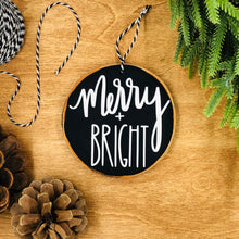Load image into Gallery viewer, 'Merry & Bright' - Wood Slice Ornament