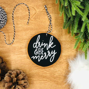 'Drink & Be Merry' - Wood Slice Ornament