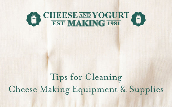 Tips for Cleaning Cheese Making Equipment & Supplies