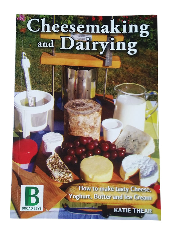 CHEESEMAKING AND DAIRYING - by Katie Thear