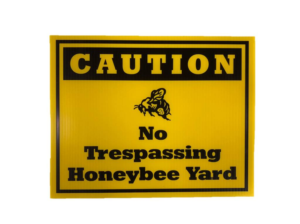 Caution No Trespassing Honey Bee Yard Sign