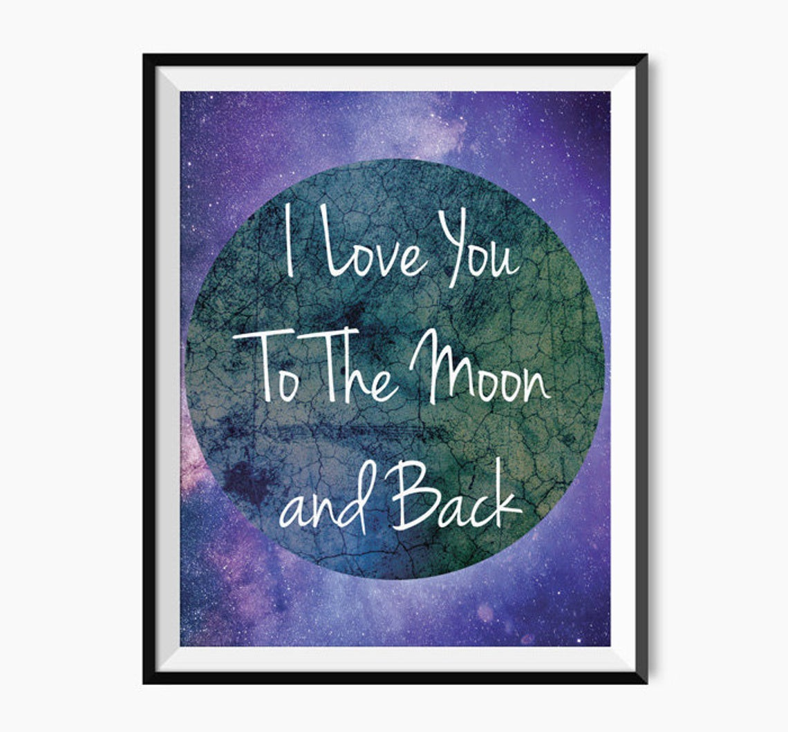 "Attractive Print Wall Art, Love Quote Print - ""I Love You To The Moon and Back"""