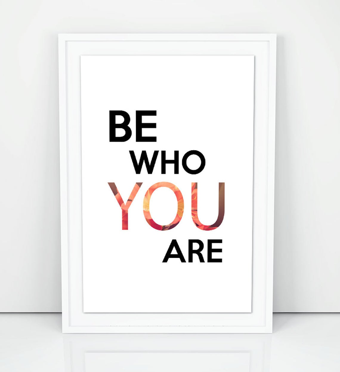 """BE WHO YOU ARE"" Motivational Quote Print, Wall Art Quotes Print"