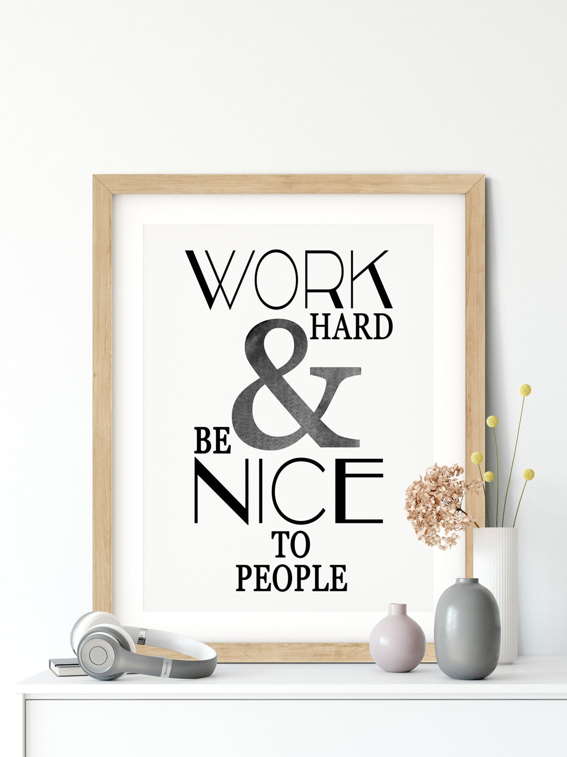 """WORK HARD & BE NICE TO PEOPLE"" Motivational Print Quote, Inspirational Quote Print"