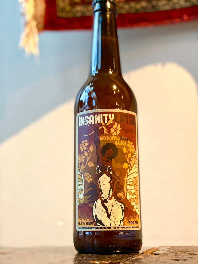 Insanity Later Dry Hopped Brett Saison 500 ML Bottle