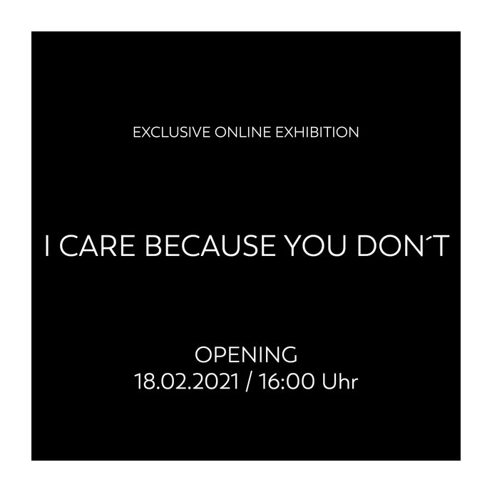 "18.02. - 24.02.2021 ""I CARE BECAUSE YOU DON´T"""