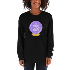 The Future Is Equal Long Sleeve T-shirt