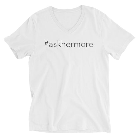 #AskHerMore Unisex Short Sleeve V-Neck T-Shirt