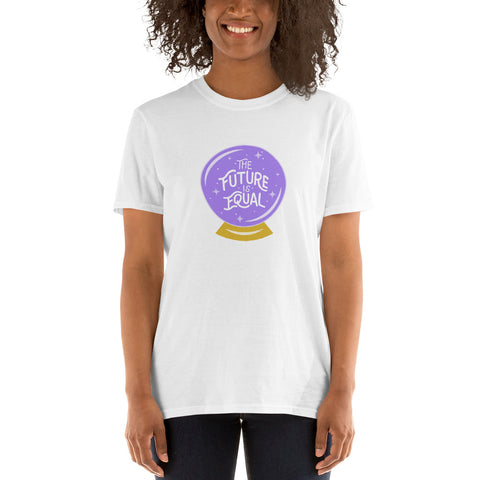 The Future Is Equal Short-Sleeve Unisex T-Shirt