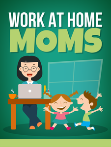 Work At Home Moms Part 1 & 2