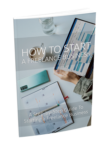 How To Start Your Freelance Business