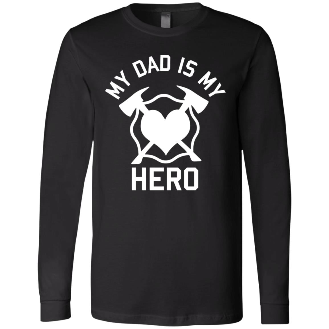 Dad is my Hero (Men's Cut) LS T-Shirt by Bella + Canvas