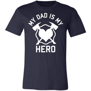 Dad is my Hero Unisex Jersey Short-Sleeve T-Shirt by Bella + Canva