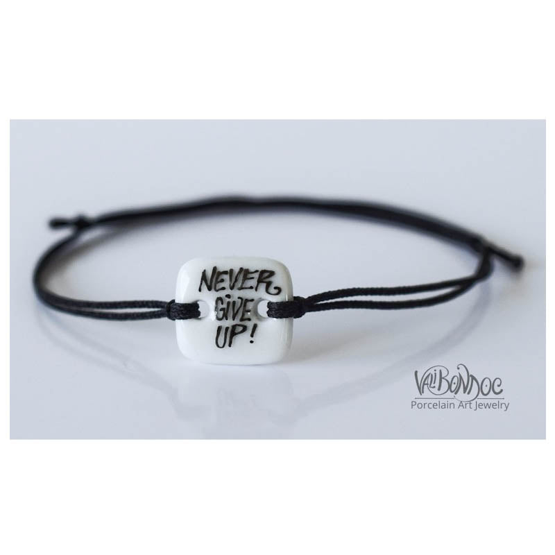 Porcelain bracelet- Never give up