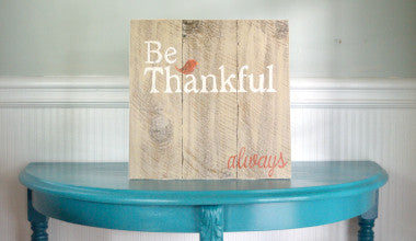 Be Thankful Always Wood Sign