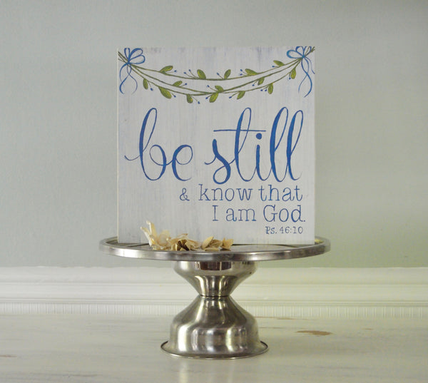 Be Still and Know Wood Art Scripture Sign - 11x11