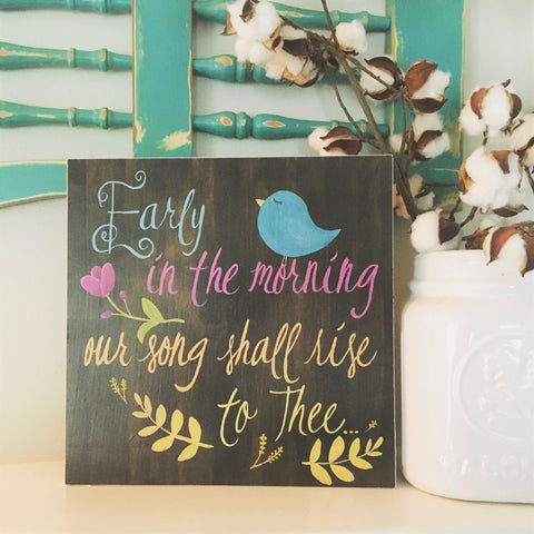 Early in the Morning Wood Art Scripture Sign - 11x11