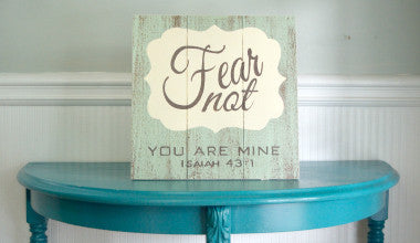 Fear Not You are Mine Wood Scripture Art