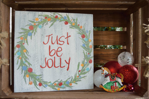 Just Be Jolly Christmas Wood Sign