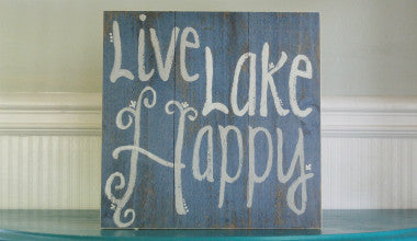Live Lake Happy Wood Sign