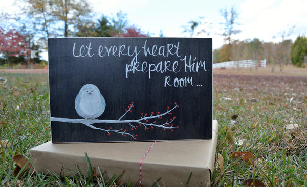 Let Every Heart Prepare Him Room Wood Sign