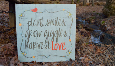 Plant Smiles. Grow Giggles. Harvest Love. Wood Art