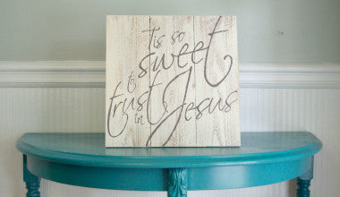 Tis so Sweet to Trust in Jesus Wood Art