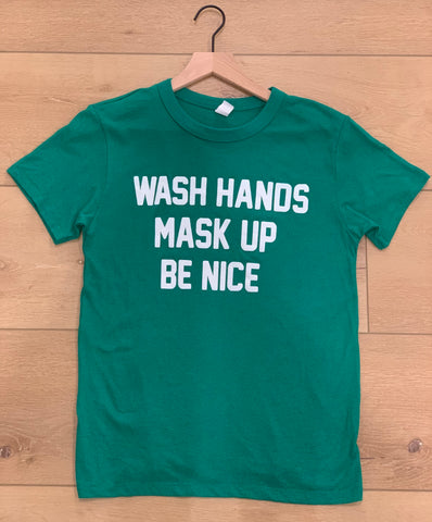 Wash Hands Mask Up Be Nice - Unisex T-shirt
