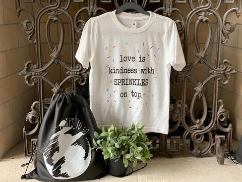 Love is kindness with SPRINKLES on top - Adult Unisex T-Shirt