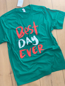 Best Day Ever unisex t-shirt only