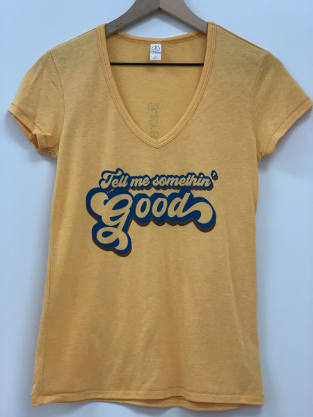 Tell Me Somethin' Good - Women's T-Shirt