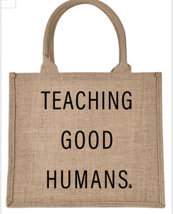 Teaching Good Humans Jute Tote Bag
