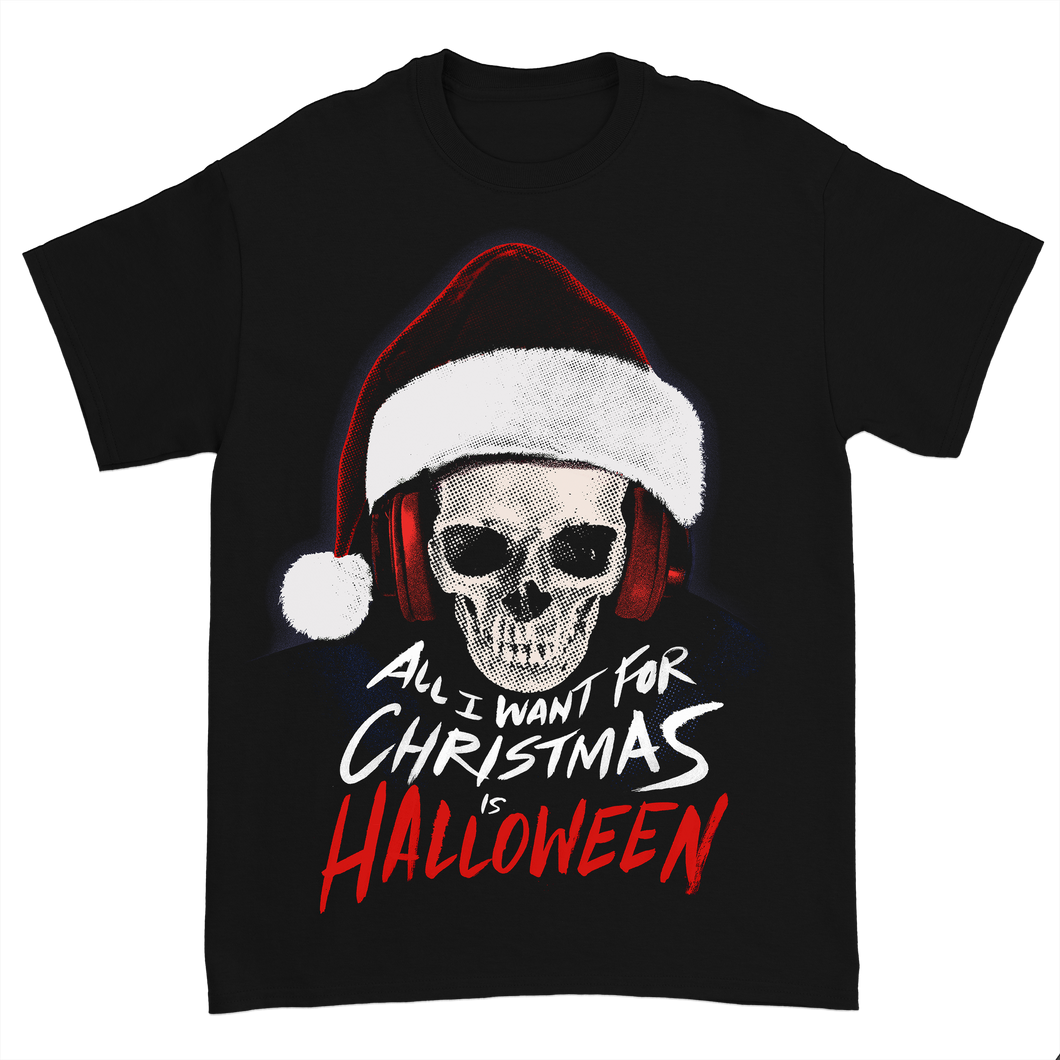 All I Want For Christmas is Halloween Tee