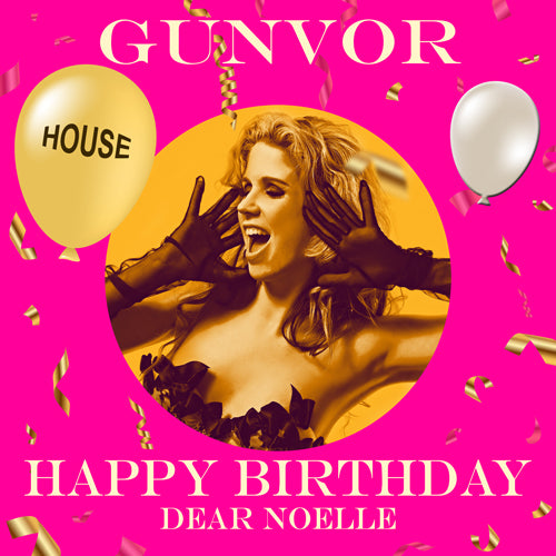 NOELLE - HOUSE Happy Birthday Video
