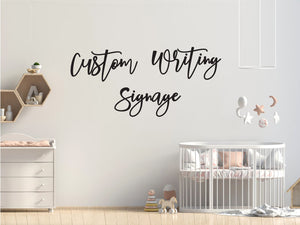 Custom Writing Sign - 3 separate words