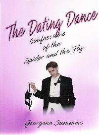 THE DATING DANCE: Confessions of the Spider & the Fly
