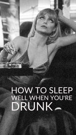 How to Sleep Well When You're Drunk